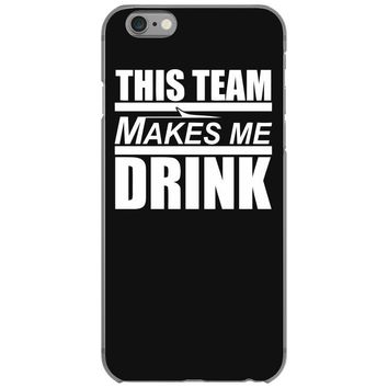 this team makes me drink iPhone 6/6s Case