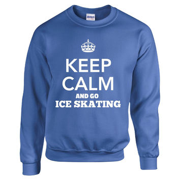 Keep Calm And Go ICE SKATING - Sweatshirt