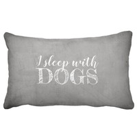 cute dog quote pillow I sleep with dogs