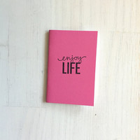 Small Notebook: Enjoy Life, Pink, Inspire, Bright, Hipster, Favor, Fun, Party, Unique, Inspiration Notebook, Gift, Journal, Notebook, VV655