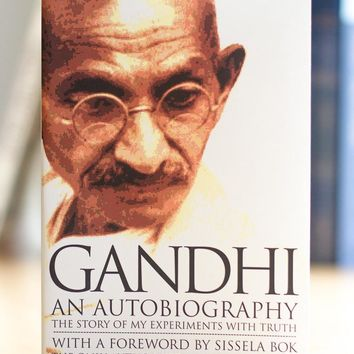 Gandhi Autobiography: The Story of My Experiments with Truth
