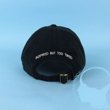 Inspired But Too Tired  Dad Hat Baseball Cap Back Embroidered Low Profile Casquette Strap Back Black White Adjustable Cotton Baseball Hat