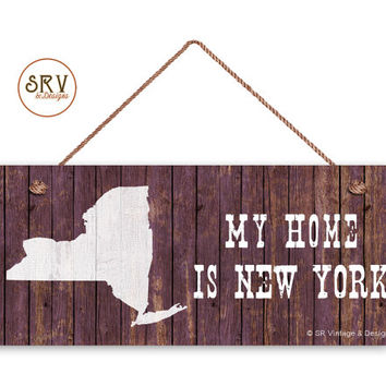 "New York State Sign, My Home is New York, Weatherproof, 6""x14"", Rustic Signs, Housewarming Gift, Office Sign, Made to Order"