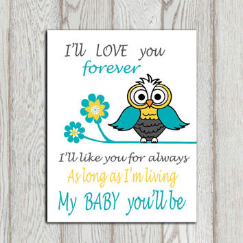 I'll love you forever I'll like you for always Printable Owl nursery quote Gray yellow turquoise Nursery wall decor 5x7 8x10 Gift DOWNLOAD