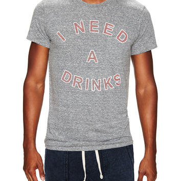 Need Drinks T-Shirt