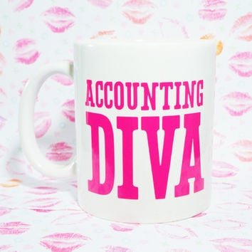 ACCOUNTING DiVA Coffee Mug / Accountant Gift / Funny Mug / Accountant Mug / Best Accountant Ever / CPA Chick / CPA Gift / Accrual World