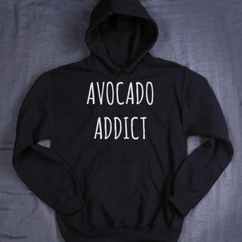 Avocado Addict Hoodie Slogan Guacamole Avocado Toast Guac Vegan Tumblr Sweatshirt Jumper