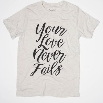 Your Love Never Fails - Tee