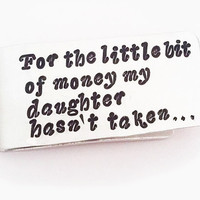 Personalized Money Clip, Gift from Daughter, Father of the Bride, Grandpa Gift, Wedding Favor, Daughter Quote, Christmas gift for Dad, Daddy