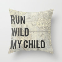 Run Wild My Child Throw Pillow by Jeans and Tees and Travel and Cakes