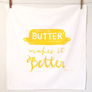 Butter Makes it Better large yellow white screen printed tea flour sack dish towel kitchen cooking baking foodie wedding birthday gift