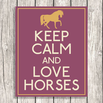 Keep Calm And Love Horses - Equestrian Horse Typography, Animal Letterpress - DIY Printable File - 8x10