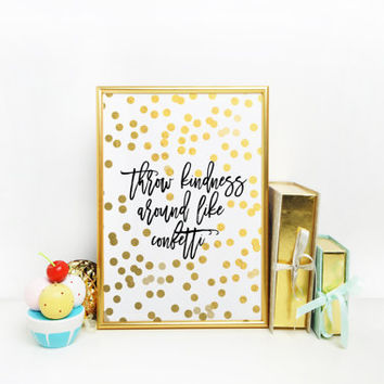 "Typography Art Print Colorful Confetti Inspirational Quote Motivational Quote Dorm Decor PRINTABLE Art ""Throw Kindness Around Like Confetti"""