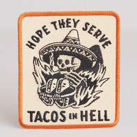Hope They Serve Tacos in Hell Patch