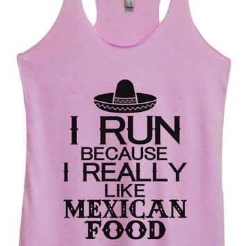 Womens Tri-Blend Tank Top - I Run Because I Really Like Mexican Food