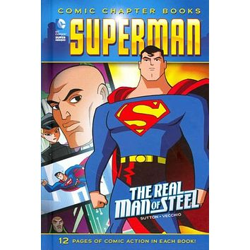 The Real Man of Steel (DC Comics Super Heroes: Superman: Comic Chapter Books)