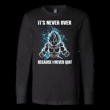 Super Saiyan - its never over because i never quit - Unisex Long Sleeve T Shirt - TL01131SW