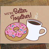 Cute i love you card - coffee and donuts, better together, funny love card, romantic card, valentines day card, anniversary card, foodie