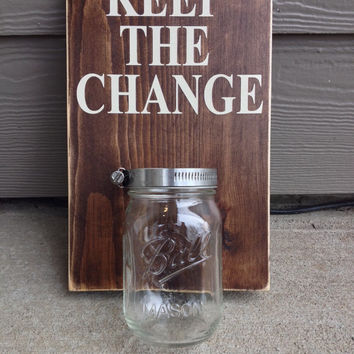 Keep The Change Wood Laundry Sign With Mason Jar Catch, Wall Mount, Distressed, Stained Wood, Java