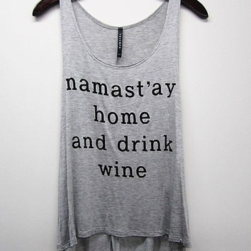 Namastay home and drink wine Tank Top