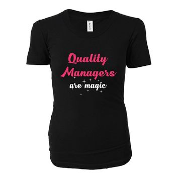 Quality Managers Are Magic. Awesome Gift - Ladies T-shirt