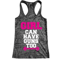 Girl can have guns too Burnout Racerback Tank - Workout tank Women's Exercise Motivation for the Gym