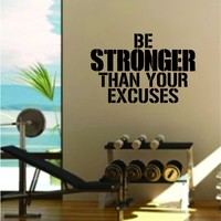 Be Stronger than Your Excuses Gym Quote Fitness Health Work Out Decal Sticker Wall Vinyl Art Wall Room Decor Weights Lift Dumbbell Motivation Inspirational