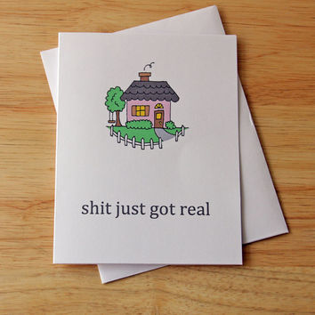 Shit Just Got Real, First House, Housewarming Card, Congratulations Card, Moving Card, New House, Funny Card, Home Sweet Home, New Life
