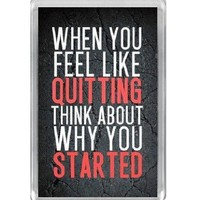 """Think About Why You Started"" Motivational Quote Fridge Magnet"
