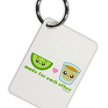 Cute Tequila Shot and Lime - Made For Each Other Aluminum Keyring Tag by TooLoud
