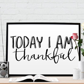 TYPOGRAPHY Today I Am Thankful Motivational Poster Inspirational Quote Watercolor Wall Art Home Wall Decor Printable Art Scandinavian Design