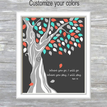 Ruth 1:16 / Bible Verse / Where you go I will go / Wedding Print / Customize Colors