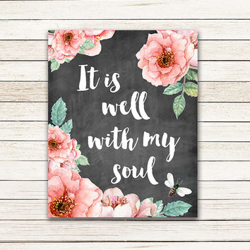 Printable Art Print - Scriputre Art Print - 8x10 It Is Well With My Soul, Bible Verse, Inspirational Print, Floral Print, Chalkboard Art