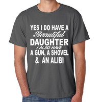 Yes I do have a beautiful daughter men T-shirt
