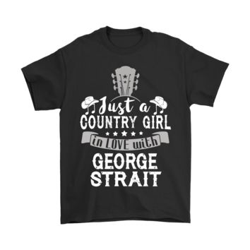 ESBINY Just A Country Girl In Love With George Strait Shirts