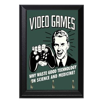 Video Games Why Waste Good Technology On Science And Medicine! Geeky Wall Plaque Key Hanger