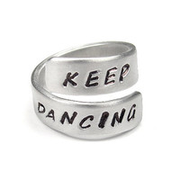 KEEP DANCING  Hand Stamped  Inspiration Ring  by ClintonStudios