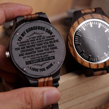 Mom To Son To My Gorgeous Son Promise Me Always Remember Braver Than You Believe Stronger Than You Think With You Engraved Wooden Watch