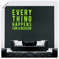 Buy Everything happens for a reason quotation vinyl wall sticker - (unweeded and application tape provided) on Shoply.