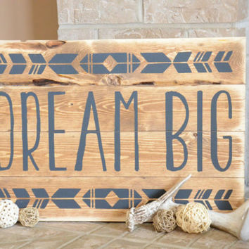 Dream Big Wood Sign - Rustic - Shabby Chic - Home Decor - Wall Hanging