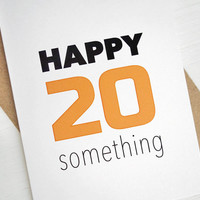 Happy 20 something birthday card orange 20 years old birthday card