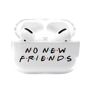 No New Friends Airpods Pro Case