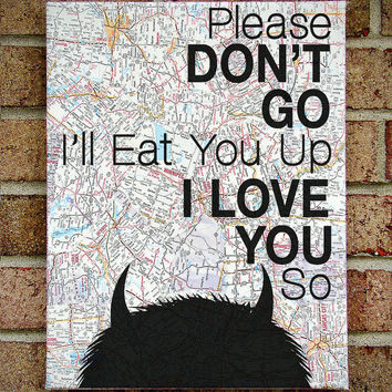 "Where the Wild Things Are - Please Don't Go I'll Eat You Up I Love You So"" - Vintage Map Art"