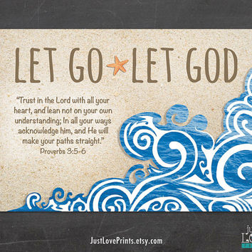 Let Go Let God - Proverbs 3:5-6 - 7x5 Print - Bible Verse Christian Art