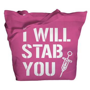 I Will Stab You Tote Bag