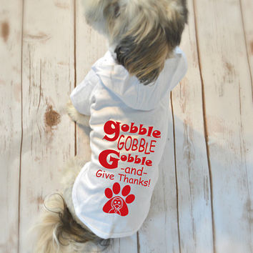 Gobble Gobble Gobble Give Thanks T-Shirt Hoodie Dog Shirt. Thanksgiving Day Shirt. Turkey Shirt.