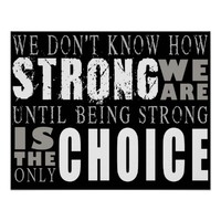 We Don't Know How Strong We Are Poster Art Print