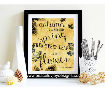 "Fall Printable,""Autumn Is A Second Spring"", 8x10, Autumn Printable,Instant Download, Fall Decor, Autumn Print, Home Decor, Fall Decor"