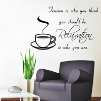 Wall Decals Vinyl Decal Sticker Quote Tension Is Who You Think You Should Be Relaxation Is Who You Are Design Mural Kitchen Cafe Decor KT151