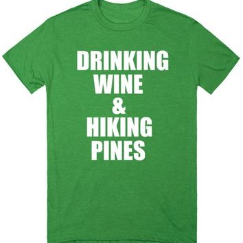 Drinking Wine and Hiking Pines | T-Shirt | SKREENED